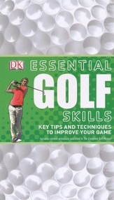 Essential Golf Skills: Key Tips and Techniques to Improve Your Golf Game