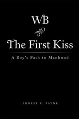 The First Kiss: A Boy's Path to Manhood - eBook