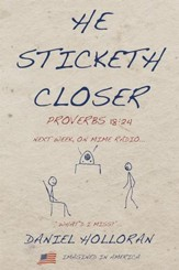 He Sticketh Closer: Proverbs 18:24 - eBook