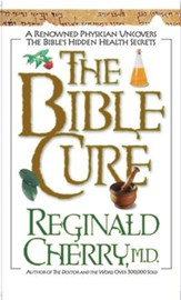 The Bible Cure: A Renowned Physician Uncovers the Bible's Hidden Health Secrets - eBook