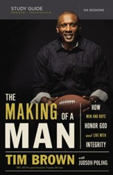 The Making of a Man Study Guide: How Men and Boys Honor God and Live with Integrity - eBook