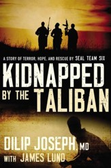 Kidnapped by the Taliban: A Story of Terror, Hope, and Rescue by SEAL Team Six - eBook