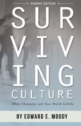 Surviving Culture: When Character and Your World Collide, Parent Edition