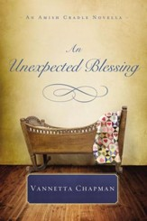 An Unexpected Blessing: An Amish Cradle Novella - eBook