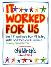 It Worked For Us: Best Practices for Ministry with Children and Families - with CD-ROM