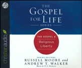 The Gospel & Religious Liberty - unabridged audio book on CD