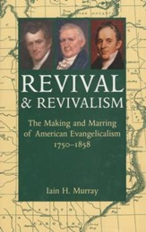 Revival & Revivalism: The Making and Marring of American Evangelicalism