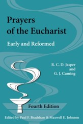 Prayers of the Eucharist: Early and Reformed