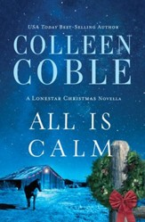 All Is Calm: A Lonestar Christmas Novella - eBook
