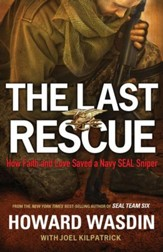 The Last Rescue: How Faith and Love Saved a Navy SEAL Sniper - eBook
