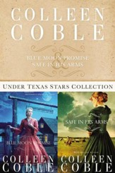 The Under Texas Stars Collection: Blue Moon Promise and Safe in His Arms - eBook