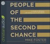 People of the Second Chance: A Guide to Bringing Life-Saving Love to the World - unabridged audio book on CD