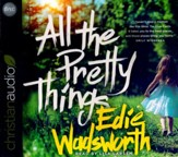 All the Pretty Things: The Story of a Southern Girl Who Went through Fire to Find Her Way Home - unabridged audio book on CD