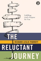 The Reluctant Journey: Fulfilling GodAs Purpose for You - eBook