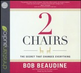 2 Chairs: The Secret That Changes Everything - unabridged audio book on CD