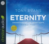 Eternity: Understanding Life After Death - unabridged audio book on CD
