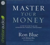 Master Your Money: A Step-by-Step Plan for Experiencing Financial Contentment - unabridged audio book on CD