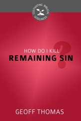 How Do I Kill Remaining Sin? - eBook