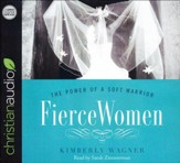 Fierce Women: The Power of a Soft Warrior - unabridged audio book on CD