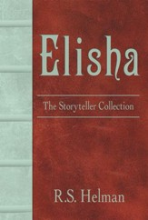 Elisha: The Storyteller Collection - eBook