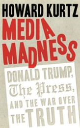 Media Madness: Donald Trump, the Press, and the War over the Truth - unabridged audiobook on CD