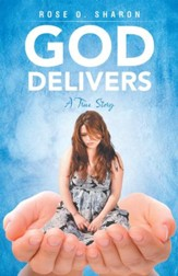 God Delivers: A True Story - eBook