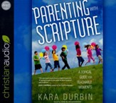 Parenting with Scripture: A Topical for Teachable Moments - unabridged audio book on CD