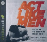 Act Like Men - unabridged audio book on CD