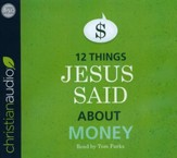 12 Things Jesus Said about Money - unabridged audio book on CD