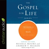 The Gospel & Work - unabridged audio book on CD