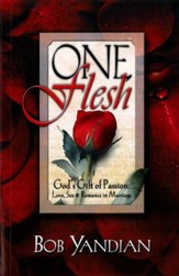 One Flesh: God's Gift of Passion: Love, Sex and Romance in Marriage - eBook