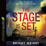 The Stage is Set: Israel, the End Times, and Christ's Ultimate Victory - unabridged audio book on CD