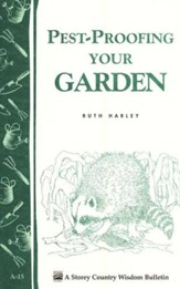 Pest-Proofing Your Garden (Storey's Country Wisdom Bulletin A-15)