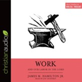 Work and Our Labor in the Lord - unabridged audio book on MP3-CD