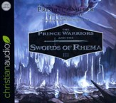 Prince Warriors and the Swords of Rhema - unabridged audio book on CD