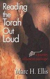 Reading the Torah Out Loud: A Journey of Lament and Hope