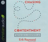 Chasing Contentment: Trusting God in a Discontented Age - unabridged audio book on CD