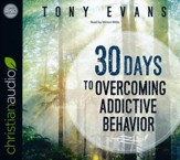 30 Days to Overcoming Addictive Behavior - unabridged audio book on CD