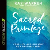 Sacred Privilege: The Life and Ministry of a Pastor's Wife - unabridged audio book on CD