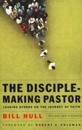 The Disciple-Making Pastor, Revised and Expanded Edition
