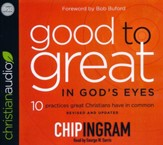 Good to Great in God's Eyes: 10 Practices Great Christians Have in Common - unabridged audio book on CD