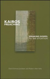 Kairos Preaching: Speaking Gospel to the Situation