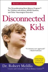 Disconnected Kids: The  Groundbreaking Brain Balance Program for Children with Autism, ADHD, Dyslexia, and Other Neurological Disorders - eBook