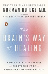 The Brain's Way of Healing: Remarkable Brain Discoveries and Recoveries from the Frontiers of Neuroplasticity - eBook