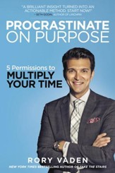 Procrastinate on Purpose: 5 Permissions to Multiply Your Time - eBook