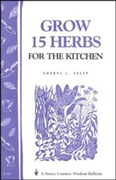 Grow 15 Herbs For The Kitchen, Storey Country Wisdom Bulletin A-61
