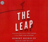 The Leap: Launching Your Full-Time Career in Our Part-Time Economy - unabridged audio book on CD