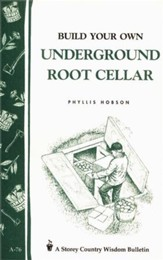 Build Your Own Underground Root Cellar (A-76)