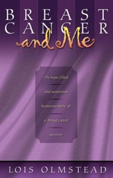 Breast Cancer and Me: The Hope-filled and Sometimes Humerous Story of a Breast Cancer Survivor / New edition - eBook