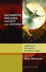 Eucharistic Epicleses, Ancient and Modern